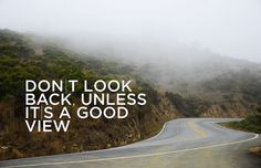 """""""don't look back unless it's a good view"""" Inspiring Quotes, Awesome Quotes, Great Quotes, Motivational Photos, Inspiring Message, Fabulous Quotes, Clever Quotes, Uplifting Quotes, Meaningful Quotes"""