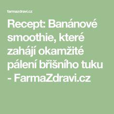 Recept: Banánové smoothie, které zahájí okamžité pálení břišního tuku - FarmaZdravi.cz