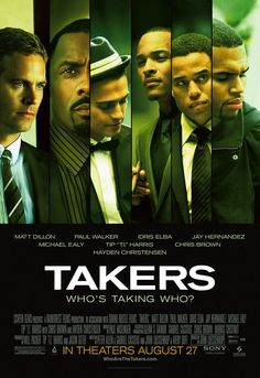Takers ~Idris Elba ~Paul Walker ~Michael Ealy ~Hayden Christenson ~Chris Brown ~T. Hayden Christensen, Michael Ealy, Idris Elba, Paul Walker, Cody Walker, Chris Brown, Hd Movies, Movies Online, Movies And Tv Shows