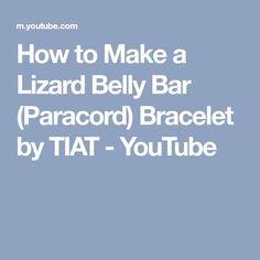 How to Make a Lizard Belly Bar (Paracord) Bracelet by TIAT - YouTube