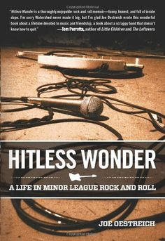 Hitless Wonder: A Life in Minor League Rock and Roll by Joe Oestreich. Save 32 Off!. $11.53