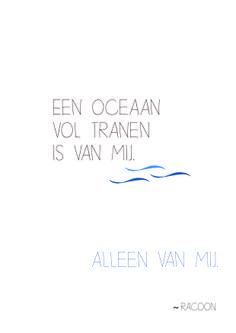 Een oceaan vol tranen is van mij. Alleen van mij. Oceaan - Racoon