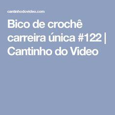 Bico de crochê carreira única #122   Cantinho do Video