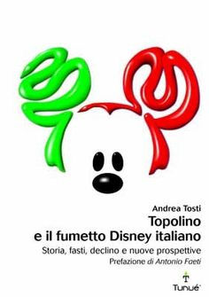 Topolino e il fumetto Disney italiano, Andrea Tosti, Tunué