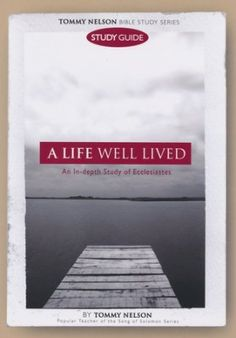 Ecclesiastes Study Guide: A Life Well Lived  -     By: Tommy Nelson