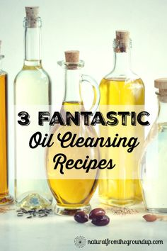 3 Fantastic Oil Cleansing Recipes