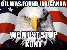 Oil was found in UGANDA, WE MUST STOP KONY!