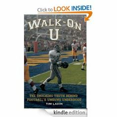 """Author Tim Lavin depicts the ugly, bad and the good of college football walk-on's in his latest book, """"Walk-On U."""" His personal journey is an incredible phenomenon of survival, education, mental toughness and character building.  His book is a great read for sports fans, of all ages. Kindle version available on: Amazon.com   paperback version available on the official website: Walkonu.com      #walkon, #walkonu"""
