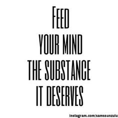 Feed your mind...