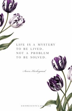 Life is a mystery to be lived, not a problem to be solved. | Søren Kierkegaard Motivational Quote | Georgie St Clair