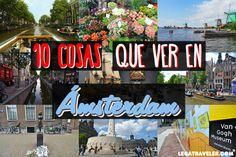 Qué ver en Ámsterdam, 10 lugares imprescindibles