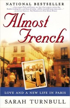 Almost French: Love and a New Life in Paris by Sarah Turnbull, http://www.amazon.com/dp/1592400825/ref=cm_sw_r_pi_dp_6Dxbqb0A933JS