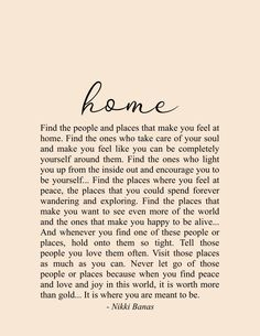 Home Quote & Poetry Print – Nikki Banas, Walk the Earth, Inspiring & encouraging quotes Source by WalkTheEarthWriter quotes Soul Love Quotes, Woman Quotes, True Quotes, Quotes To Live By, Home Quotes And Sayings, Home Qoutes, Family Quotes, Quotes About Home, Be Kind Quotes