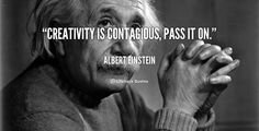 Einstein Creativity Quotes Creativity Is Contagious, Pass It On. - Albert Einstein At - Quote And Sayings