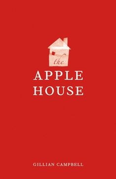 $19.95 The Apple House, by Gillian Campbell.