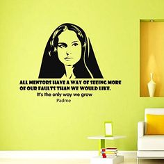 Wall Vinyl Decal Quote Sticker Home Decor Art Mural All mentors have a way of seeing more of our faults than we would like. It's the only way we grow Star Wars Padme Z299 WisdomDecalHouse http://www.amazon.com/dp/B00N27525Q/ref=cm_sw_r_pi_dp_zKgxub14HRSDM