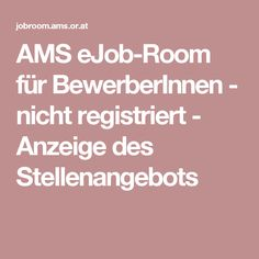 AMS eJob-Room für BewerberInnen - nicht registriert - Anzeige des Stellenangebots