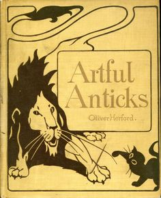 'Artful anticks' by Oliver Herford. Century, New York, 1901