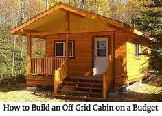 How to Build an Off Grid Cabin on a Budget