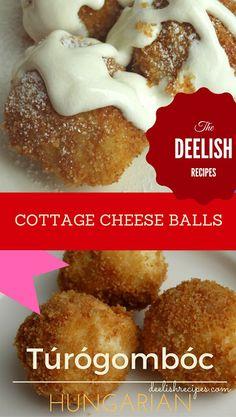 Deelish Recipes: Cottage Cheese Dumpling Dessert (Hungarian)