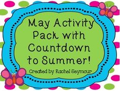 May Activity Pack and End of Year Countdown to Summer Activities to keep your kiddos on their best behavior!  $