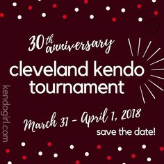 Save the date for 30th Annual Cleveland Kendo Tournament! 👏🏽