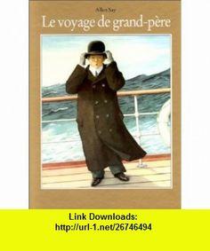 Le Voyage de grand-p�re (9782211035712) Allen Say , ISBN-10: 221103571X  , ISBN-13: 978-2211035712 ,  , tutorials , pdf , ebook , torrent , downloads , rapidshare , filesonic , hotfile , megaupload , fileserve