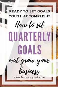 Ready to set goals for your creative business, but not sure how to actually accomplish them?  Writing goals can be easy, but seeing them through is a lot harder.  Check out these tips for setting quarterly goals that you'll complete and will grow your business.  #quarterlygoals #settinggoals #growyourbusiness