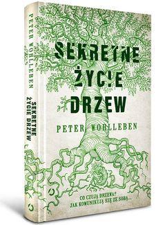 Sekretne życie drzew -   Wohlleben Peter , tylko w empik.com: 26,99 zł. Przeczytaj recenzję Sekretne życie drzew. Zamów dostawę do dowolnego salonu i zapłać przy odbiorze!