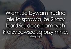 Wiem, że bywam trudna ale... Im Not Okay, Sentences, Sad, My Life, Sayings, Words, Quotes, Mottos, Amor