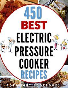 PRESSURE COOKER: 450 Easy Electric Pressure Cooker Recipe…