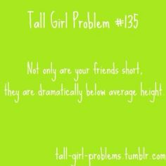 why being a tall girl is good