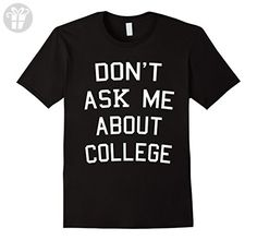 Men's Do Not Ask Me About College Funny T-Shirt 2XL Black - Birthday shirts (*Amazon Partner-Link)