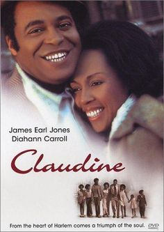 Directed by John Berry.  With Diahann Carroll, James Earl Jones, Lawrence Hilton-Jacobs, Tamu Blackwell. Claudine tries to provide for her six children in Harlem while on welfare. She has a romance with Roop, a cheerful garbageman she meets while working on the side as a maid.