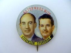 "ORIGINAL Adlai Stevenson ""Go Forward with Stevenson Sparkman"" 1952 Jugate PRESIDENTIAL Campaign Pin-back. Measures 1 3/8"" diameter, has union labels printed all over the back."
