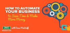 SPI How to Automate Your Business to Save Time and Make More Money with Dana Malstaff – Smart Passive Income Ways To Earn Money, Make More Money, Learn Earn, Social Enterprise, Skills To Learn, Passive Income, Online Business, Business Ideas