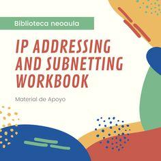 Ip Addressing and Subnetting Workbook 2.0 - NeoAula