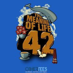 """The Meaning of Life"" by robotrobotROBOT Shirt on sale until 24th Feb on http://othertees.com #hitchhikersguidetothegalaxy #42"