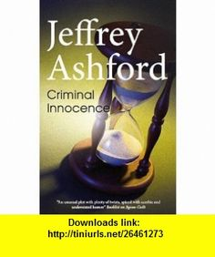 Criminal Innocence (9780727879769) Jeffrey Ashford , ISBN-10: 0727879766  , ISBN-13: 978-0727879769 ,  , tutorials , pdf , ebook , torrent , downloads , rapidshare , filesonic , hotfile , megaupload , fileserve