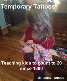 Temporary Tattoos...Teaching #kids to count to 20 since 1890 #mamamemes @chelseaflagg