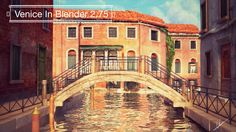 How To Create A Landscape of Venice in Blender 2.75 Time-lapse