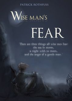 The Wise Man's Fear by Patrick Rothfuss Fear Quotes, Wise Quotes, Book Quotes, Wise Sayings, The Wise Man's Fear, Fear Book, The Kingkiller Chronicles, Books To Read, My Books