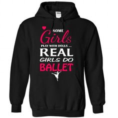 Real girls love Ballet T-Shirts, Hoodies (39$ ==► Order Shirts Now!)