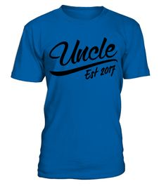 Uncle To Be Shirt Uncle Est 2017 New Uncle Gift T Shirt Funny Uncle T-shirt, Best Uncle T-shirt