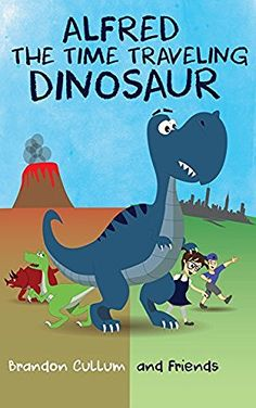 Alfred the Time Traveling Dinosaur (Children's Picture Book) (Alfred the Dinosaur), http://www.amazon.com/dp/B0157LS2EM/ref=cm_sw_r_pi_awdm_x_OzU9xbB74N7R0