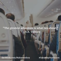 The greatest adventure is what lies ahead - J.R.R. Tolkien #Quotes #Inspiration #Journey #Adventure #Travel #SaturdayStatement #MiB19