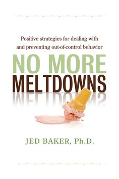 No More Meltdowns – Positive strategies for managing and preventing out-of-control behavior by Dr. Jed Baker: A Book Review ... Haven't read this book.. Looks interesting