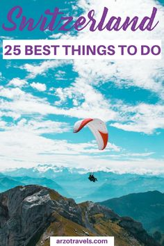 If you ever plan to visit Switzerland this post help yo to find out about the 25 best things to do in Switzerland I What to do in Switzerland I Switzerland best things to do