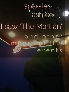 """I Saw """"The Martian"""" and Other Important Life Events by Sparkles by Ashlee: faith, funny, & fulfilling dreams"""