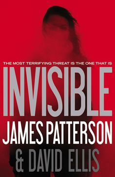 Invisible by James Patterson & David Ellis - On leave from her FBI researcher career, Emmy Dockery tries to convince her boyfriend that hundreds of unsolved cases are linked to a single perpetrator. Great Books, New Books, Books To Read, James Patterson, Recurring Nightmares, Mystery Thriller, Thriller Books, Book Nooks, Book Authors